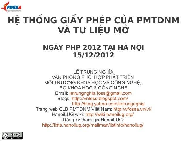 HỆ THỐNG GIẤY PHÉP CỦA PMTDNM        VÀ TƯ LIỆU MỞ       NGÀY PHP 2012 TẠI HÀ NỘI             15/12/2012                  ...
