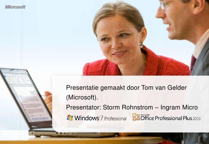 Presentatie gemaakt door Tom van Gelder(Microsoft).Presentator: Storm Rohnstrom – Ingram Micro