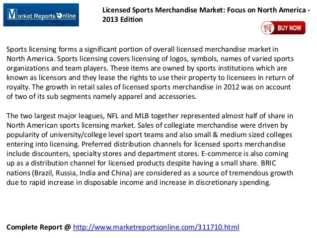Licensed Sports Merchandise Market: Focus on North America 2013 Edition  Sports licensing forms a significant portion of o...