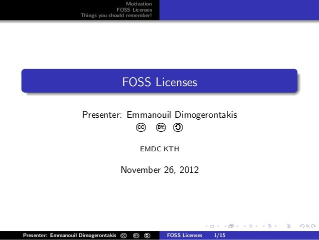 Motivation                                   FOSS Licenses                     Things you should remember!.               ...