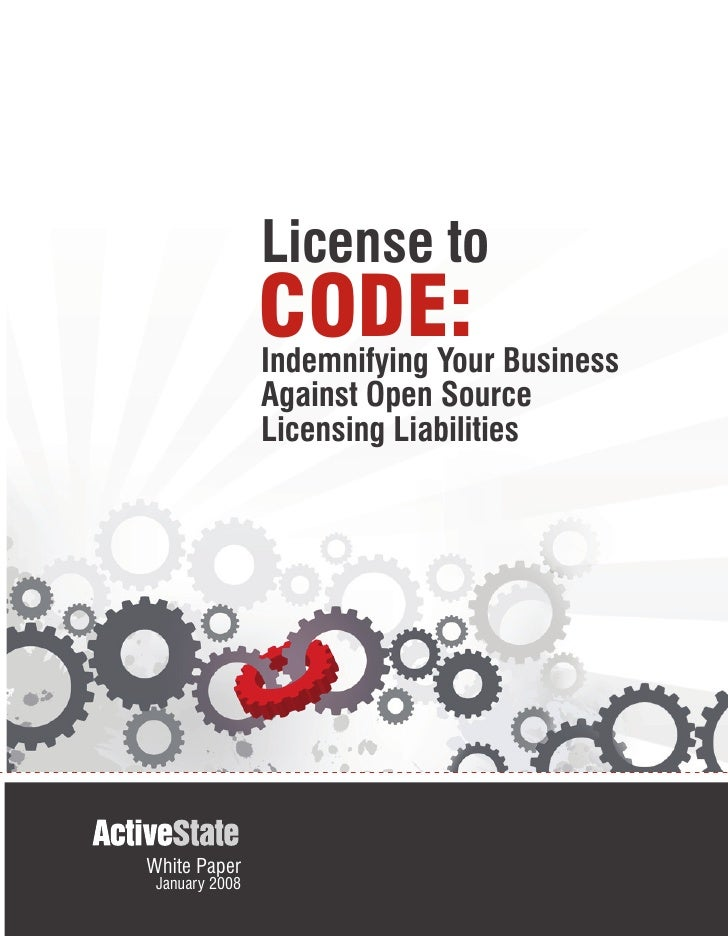 License to                 CODE: Business                 Indemnifying Your                 Against Open Source           ...