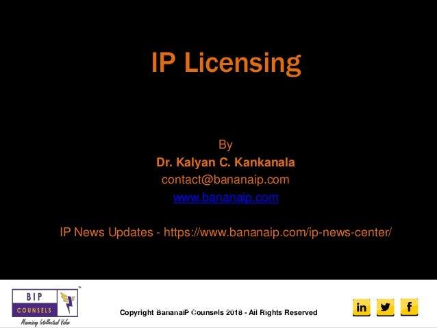 Ip licensing dr. Kalyan's presentation at iim-bangalore.