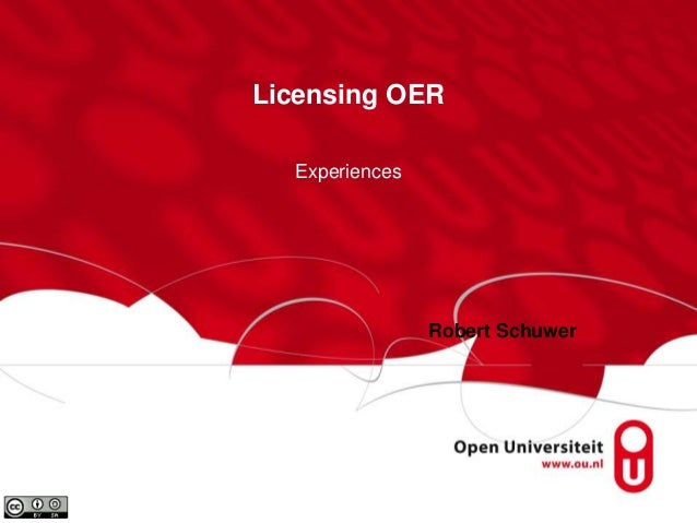 Licensing OER Experiences Robert Schuwer