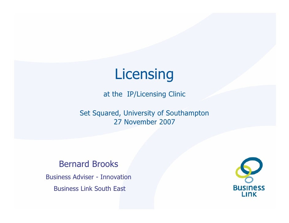 Licensing                    at the IP/Licensing Clinic             Set Squared, University of Southampton                ...