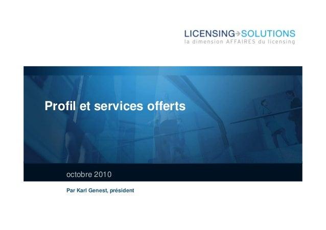 Profil et services offerts octobre 2010 Par Karl Genest, président
