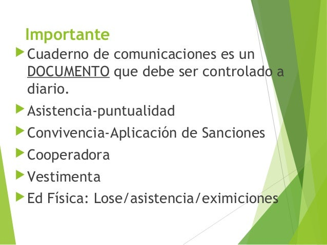 Importante  Cuaderno  de comunicaciones es un DOCUMENTO que debe ser controlado a diario.   Asistencia-puntualidad  Con...