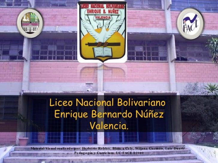 Liceo Nacional Bolivariano              Enrique Bernardo Núñez                     Valencia.  Mate rial Vis ual re alizado...