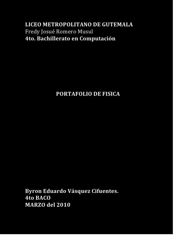 LICEO METROPOLITANO DE GUTEMALA<br />Fredy Josué Romero Musul<br />4to. Bachillerato en Computación<br />     <br />PORTAF...