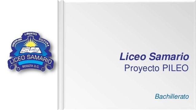 Liceo Samario Proyecto PILEO Bachillerato