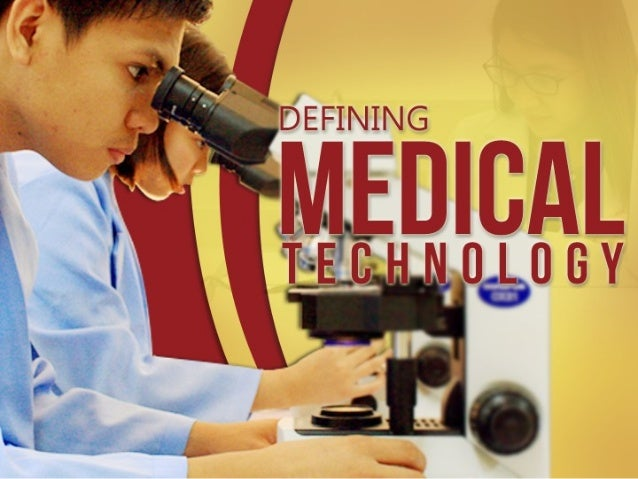 Defining Medical Technology And The Responsibilities Of A Medical Tec