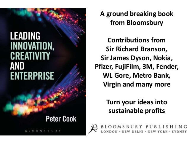 A ground breaking book from Bloomsbury Contributions from Sir Richard Branson, Sir James Dyson, Nokia, Pfizer, FujiFilm, 3...