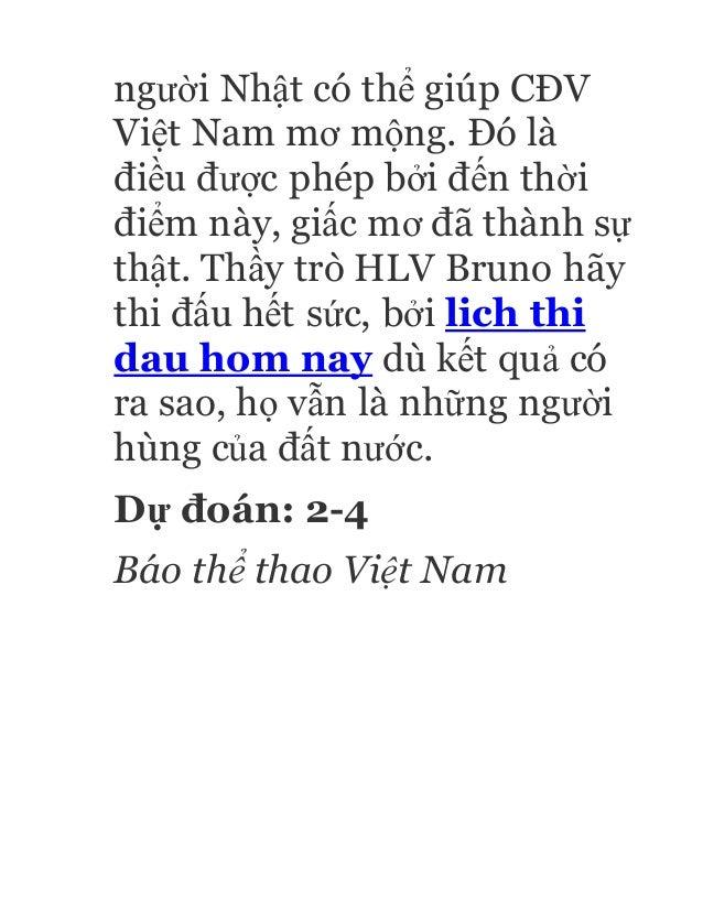 người Nhật có thể giúp CĐV Việt Nam mơ mộng. Đó là điều được phép bởi đến thời điểm này, giấc mơ đã thành sự thật. Thầy tr...
