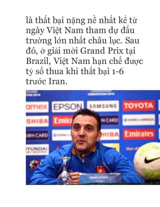 là thất bại nặng nề nhất kể từ ngày Việt Nam tham dự đấu trường lớn nhất châu lục. Sau đó, ở giải mời Grand Prix tại Brazi...