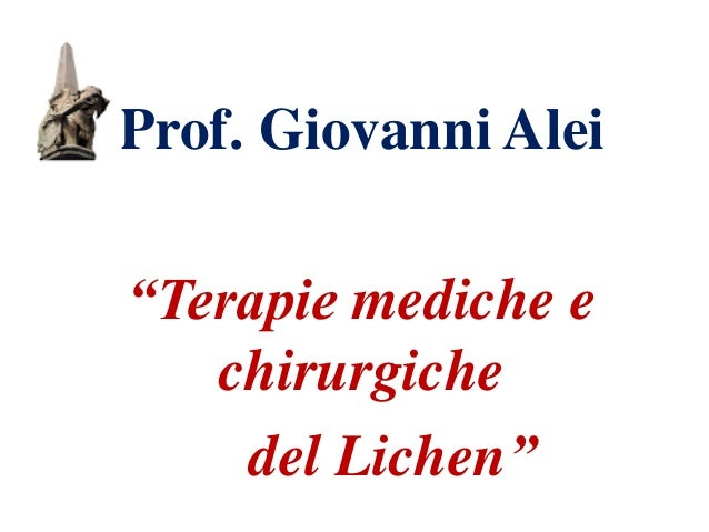 """Prof. Giovanni Alei """"Terapie mediche e chirurgiche del Lichen"""""""