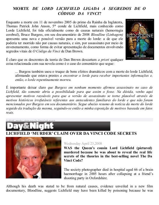 MORTE DE LORD LICHFIELD LIGADA A SEGREDOS DE OCÓDIGO DA VINCI?Enquanto a morte em 11 de novembro 2005 do primo da Rainha d...