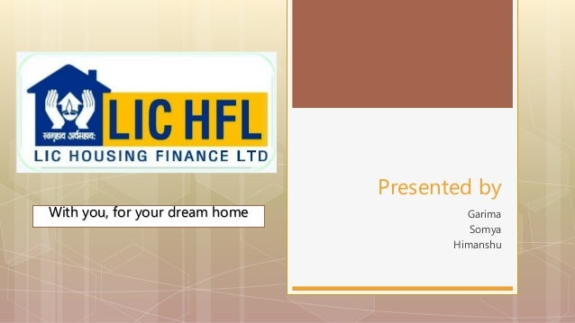 Lic Housing Finance Limited Presentation And Case Study