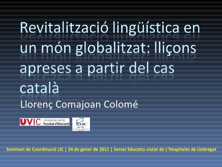 Llorenç Comajoan Colomé Seminari de Coordinació LIC | 24 de gener de 2011 |  Servei Educatiu ciutat de L'Hospitalet de Llo...