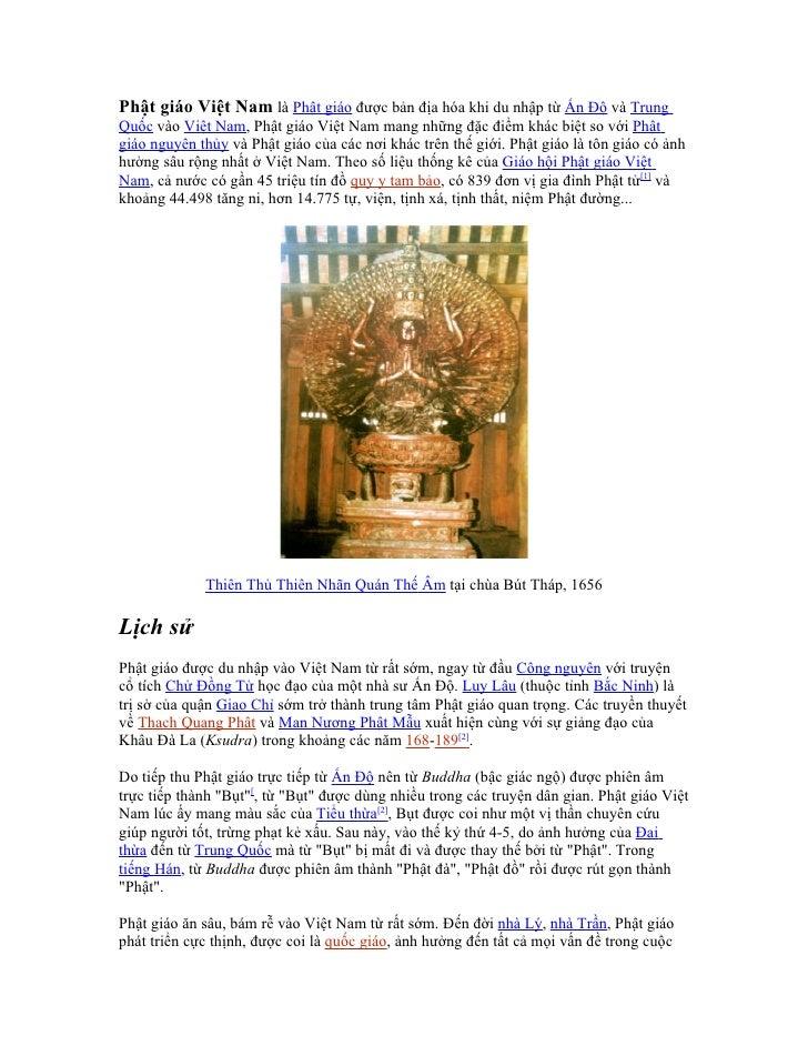 Phật giáo Việt Nam là Phật giáo được bản địa hóa khi du nhập từ Ấn Độ và Trung Quốc vào Việt Nam, Phật giáo Việt Nam mang ...