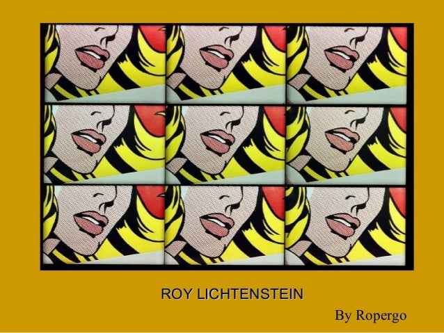 ROY LICHTENSTEINROY LICHTENSTEIN By Ropergo