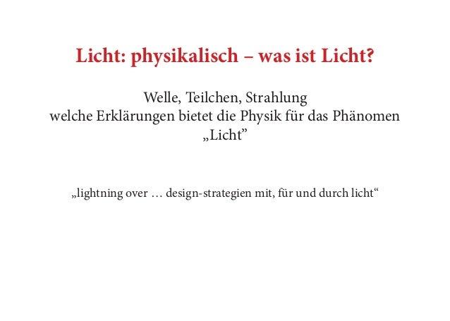 """Licht: physikalisch – was ist Licht? Welle, Teilchen, Strahlung welche Erklärungen bietet die Physik für das Phänomen """"Lic..."""