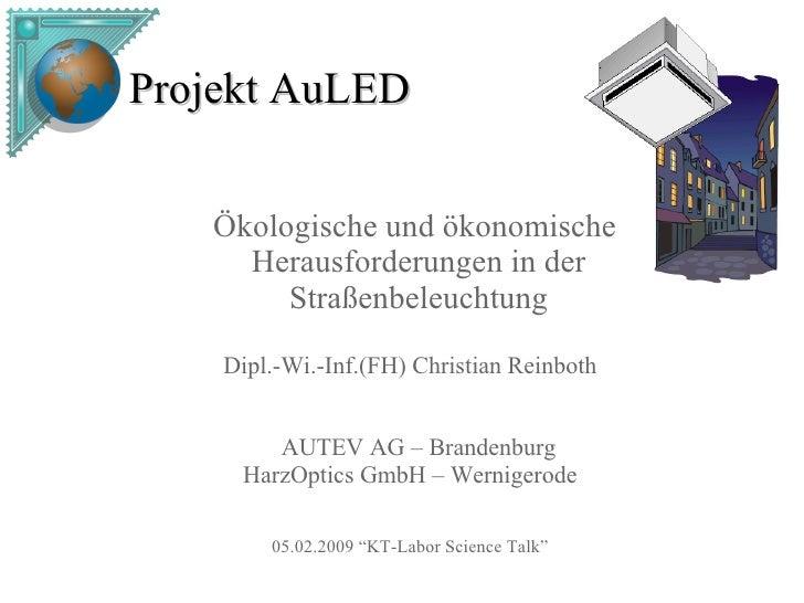 Projekt AuLED     Ökologische und ökonomische      Herausforderungen in der         Straßenbeleuchtung      Dipl.-Wi.-Inf....
