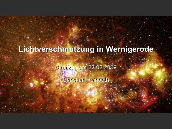 Lichtverschmutzung in Wernigerode          Streifzug am 22.02.2009            Christian Reinboth