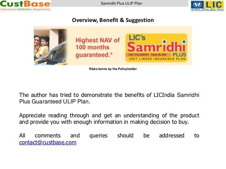 Samridhi Plus ULIP Plan                    Overview, Benefit & Suggestion                          Risks borne by the Poli...