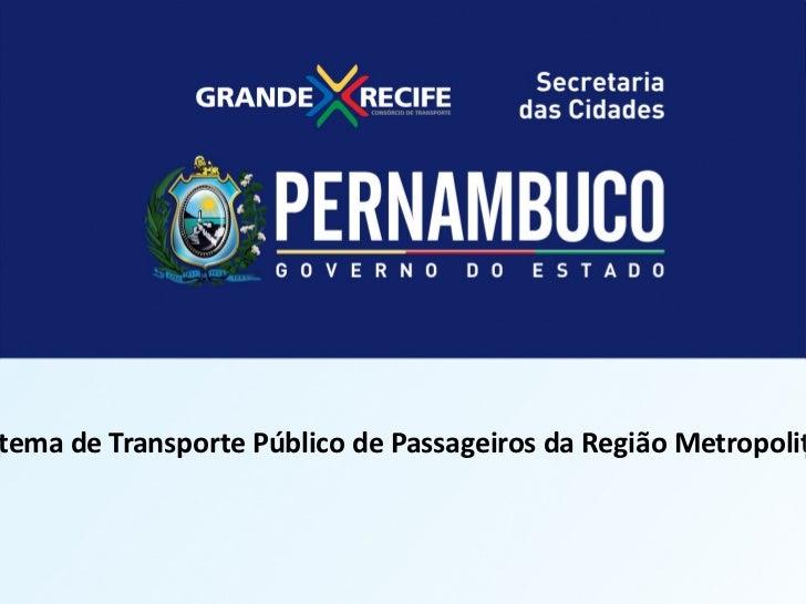 LICITAÇÃO DO STPP/RMRogramaTransporte Público de Passageiros da Região–Metropolit tema de Estadual de Mobilidade Urbana PR...