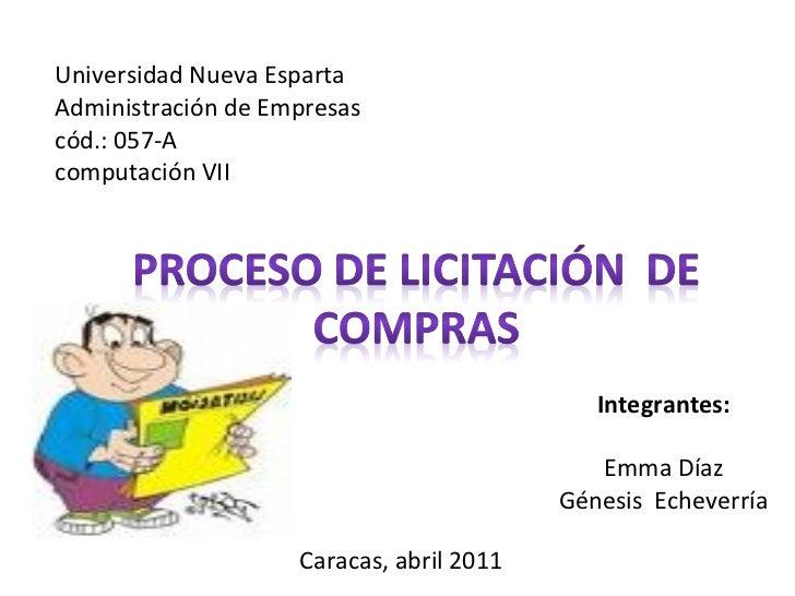 Universidad Nueva Esparta  Administración de Empresas  cód.: 057-A computación VII  Caracas, abril 2011  Integrantes:  Emm...
