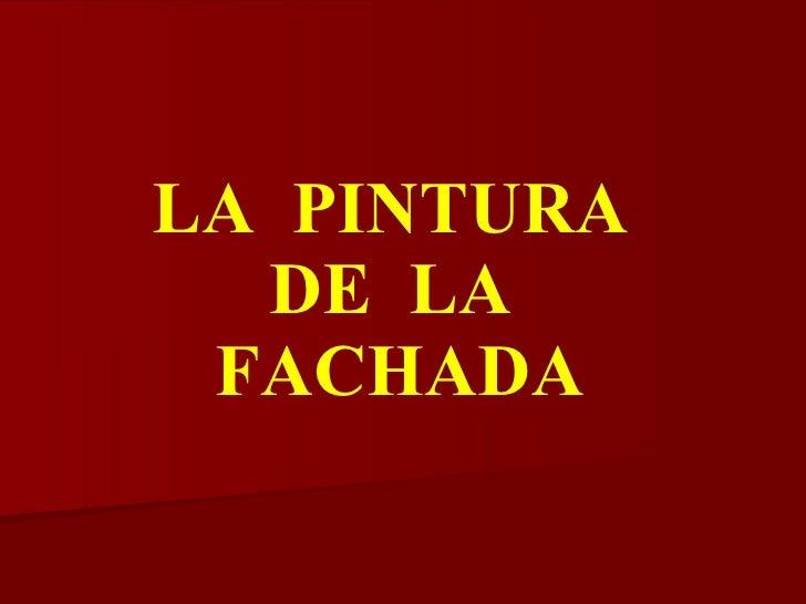 LA  PINTURA  DE  LA  FACHADA