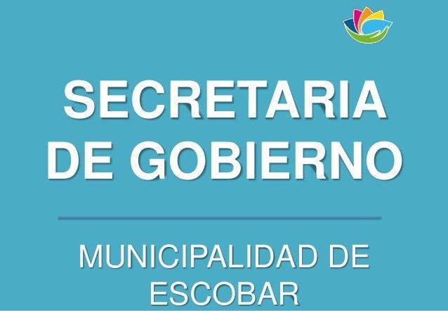 SECRETARIA DE GOBIERNO MUNICIPALIDAD DE ESCOBAR
