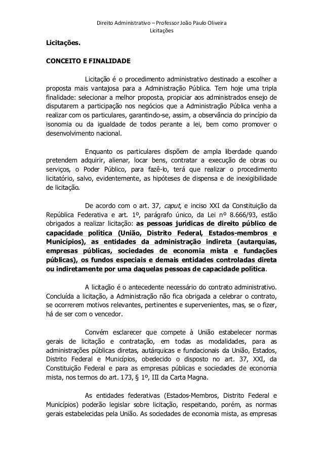 Direito  Administrativo  –  Professor  João  Paulo  Oliveira   Licitações    Licitações. CONCEITO E FINALI...