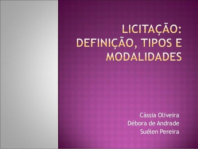 Cássia OliveiraDébora de AndradeSuélen Pereira