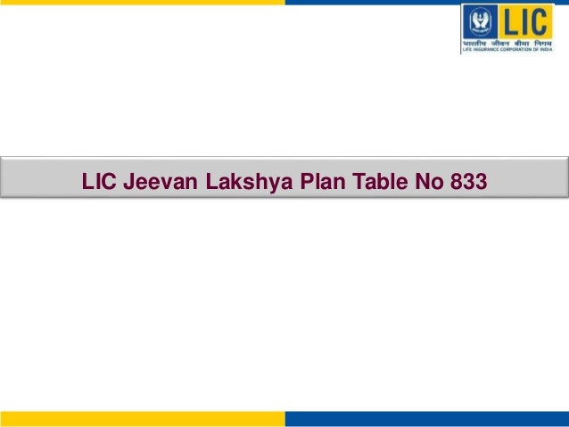 LIC Jeevan Lakshya Plan Table No 833