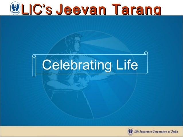 LIC'sLIC's Jeevan TarangJeevan TarangCelebrating Life