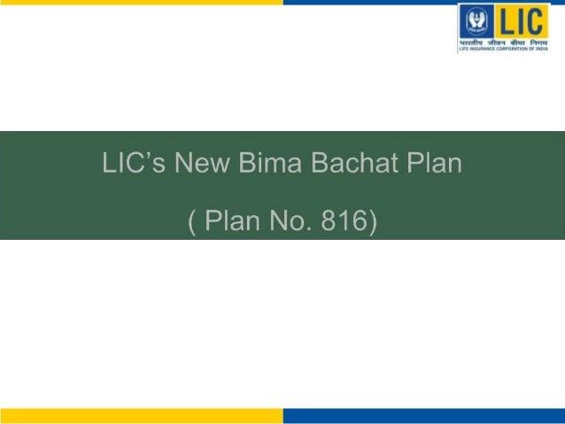 LIC's New Bima Bachat Plan Benefits Bima Bachat Plan Plan No. 175  New Bima Bachat plan Plan No. 816  Maturity Benefit  Ma...