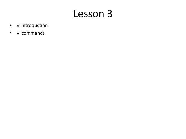 Lesson 3 • vi introduction • vi commands