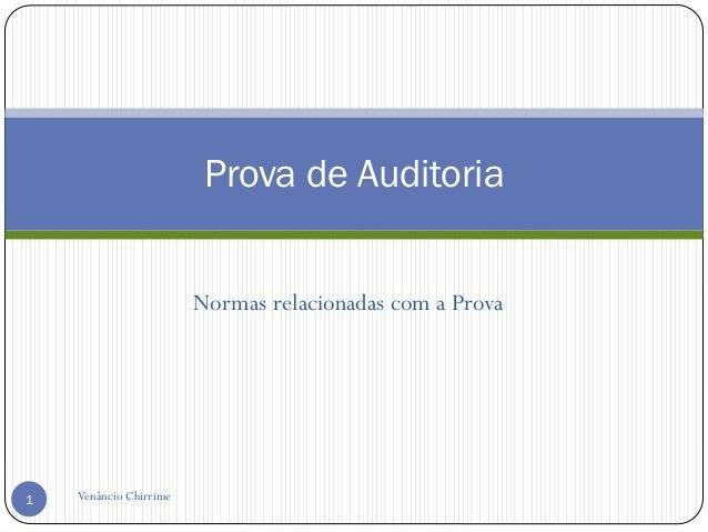 Normas relacionadas com a Prova Venâncio Chirrime1 Prova de Auditoria