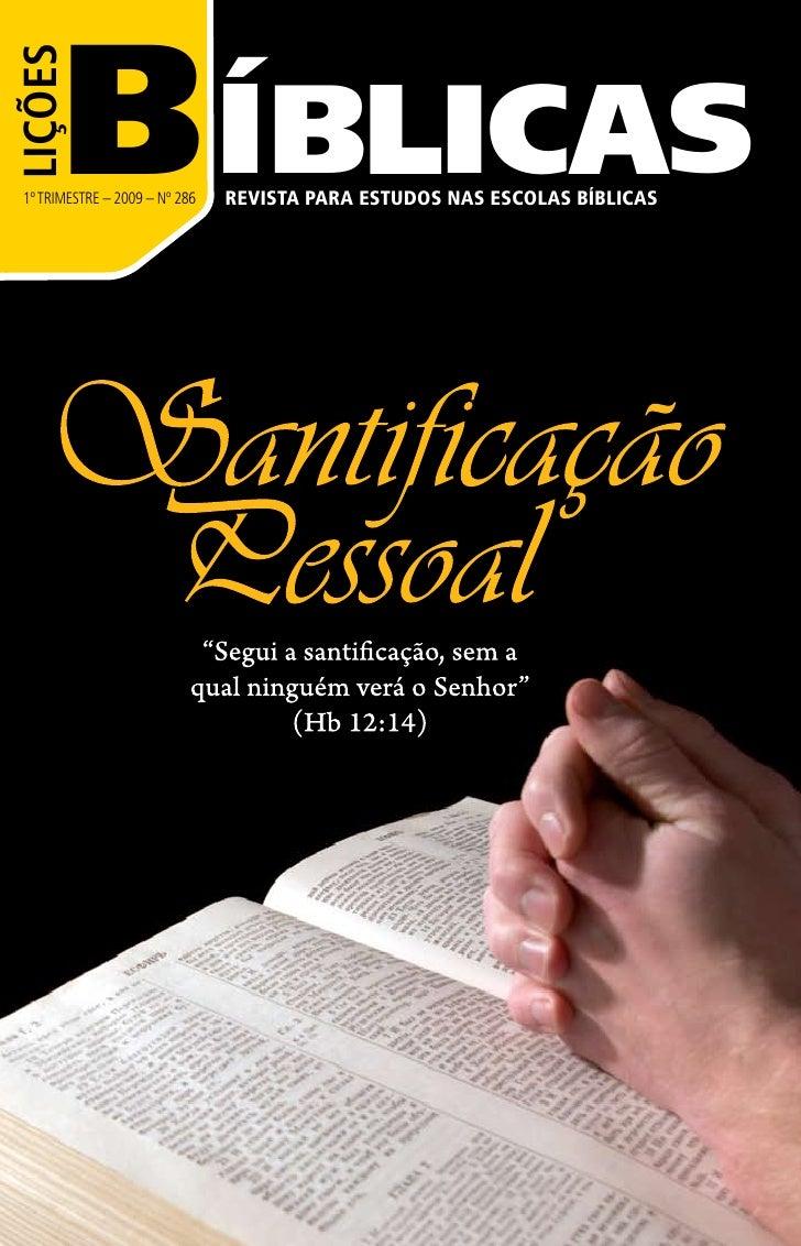 B ÍBLICASLIÇÕES 1º TRIMESTRE – 2009 – Nº 286   REVISTA PARA ESTUDOS NAS ESCOLAS BÍBLICAS