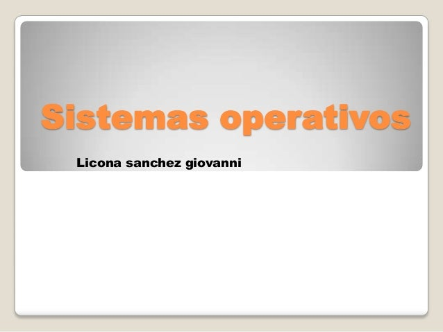 Sistemas operativos Licona sanchez giovanni