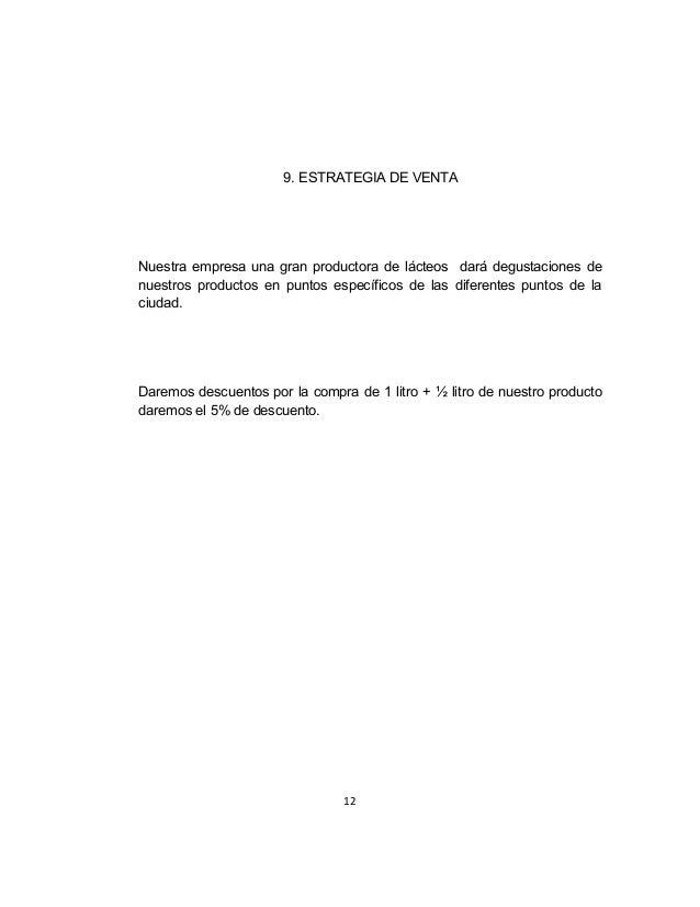 9. ESTRATEGIA DE VENTANuestra empresa una gran productora de lácteos dará degustaciones denuestros productos en puntos esp...