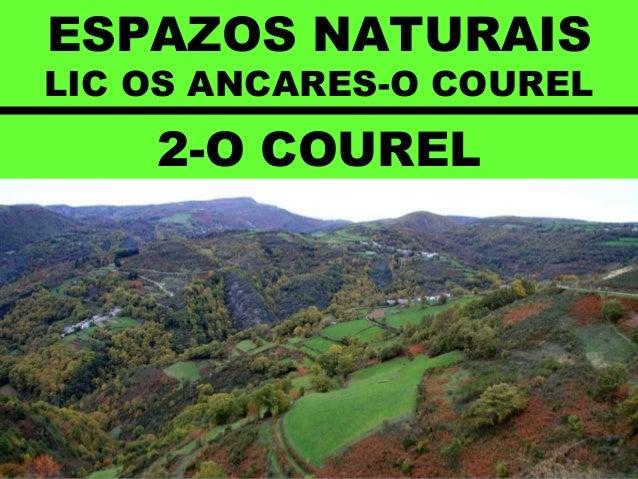ESPAZOS NATURAIS LIC OS ANCARES-O COUREL 2-O COUREL