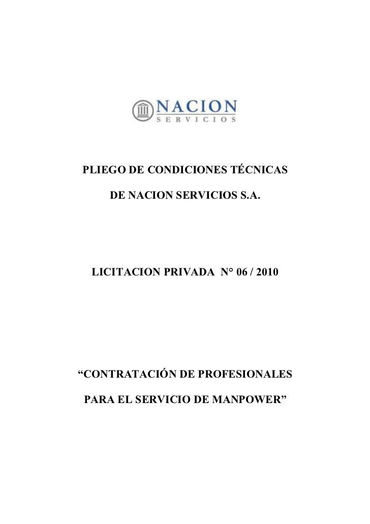 """PLIEGO DE CONDICIONES TÉCNICAS    DE NACION SERVICIOS S.A. LICITACION PRIVADA N° 06 / 2010""""CONTRATACIÓN DE PROFESIONALESPA..."""