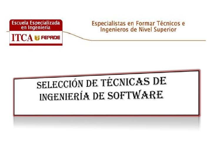 Selección de técnicas de ingeniería de Software<br />