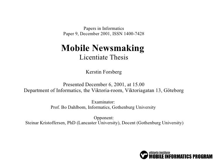 Papers in Informatics Paper 9, December 2001, ISSN 1400-7428  Mobile Newsmaking   Licentiate Thesis Kerstin Forsberg Pres...
