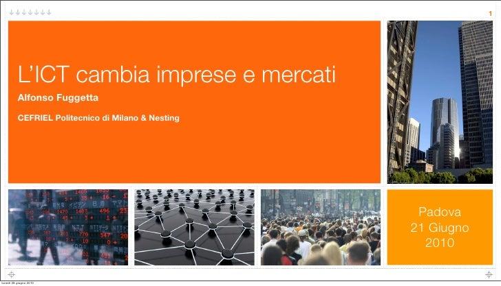 1               L'ICT cambia imprese e mercati           Alfonso Fuggetta            CEFRIEL Politecnico di Milano & Nesti...