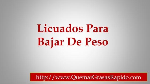 Licuados Para Bajar De Peso http://www.QuemarGrasasRapido.com
