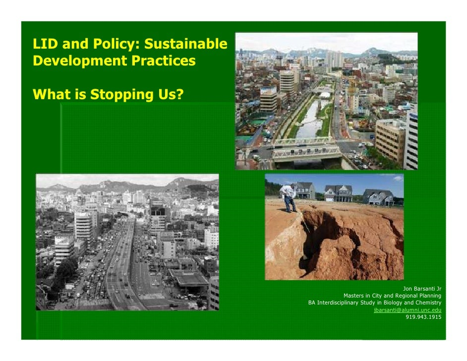 LID and Policy: SustainableDevelopment PracticesWhat is Stopping Us?                                                      ...