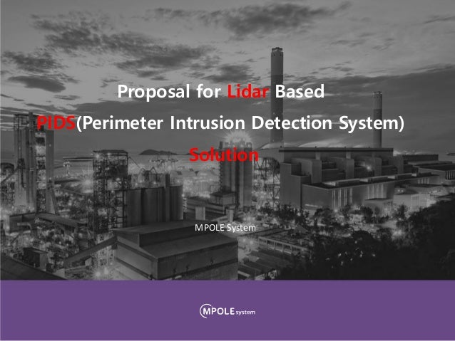 Proposal for Lidar Based PIDS(Perimeter Intrusion Detection System) Solution MPOLE System