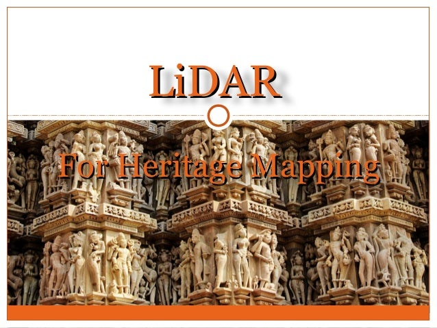 LiDARLiDAR For Heritage MappingFor Heritage Mapping